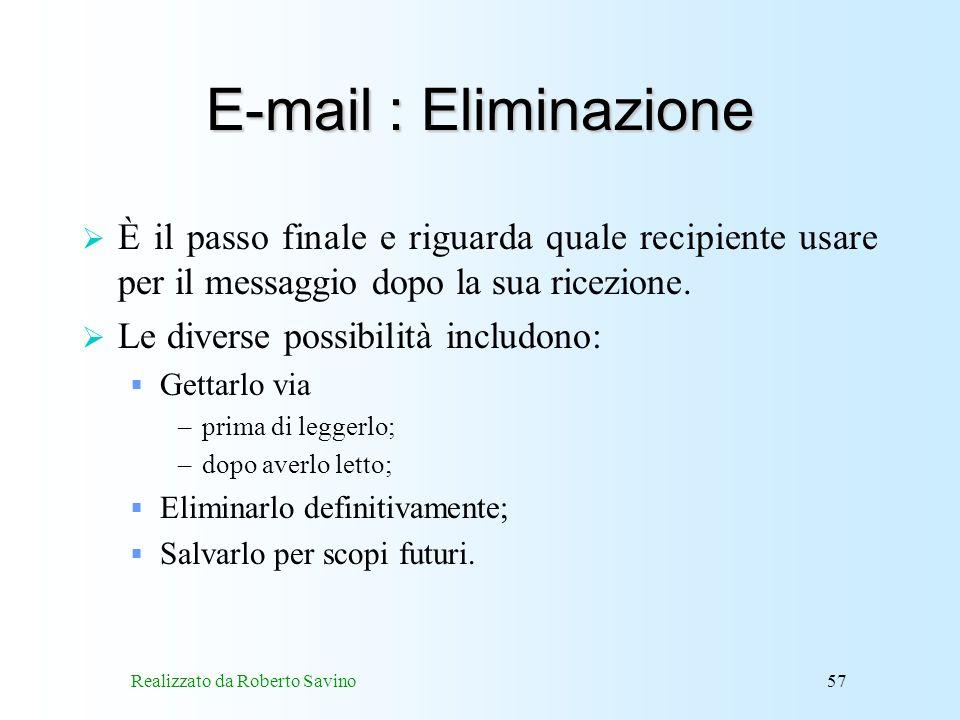 Realizzato da Roberto Savino57 E-mail : Eliminazione È il passo finale e riguarda quale recipiente usare per il messaggio dopo la sua ricezione.