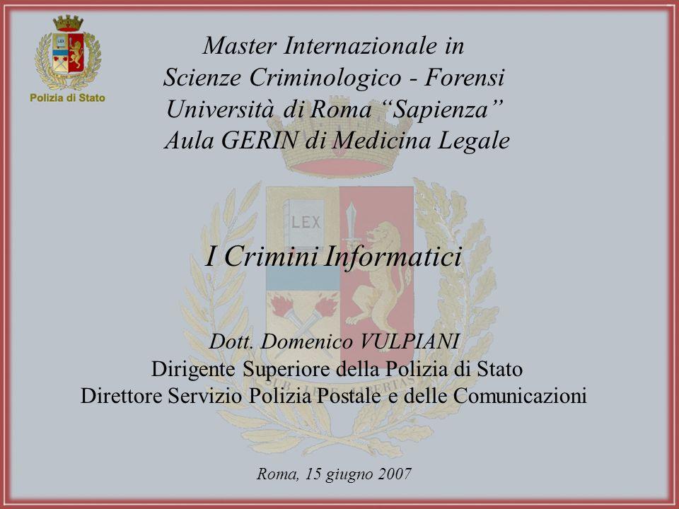 Master Internazionale in Scienze Criminologico - Forensi Università di Roma Sapienza Aula GERIN di Medicina Legale I Crimini Informatici Dott. Domenic