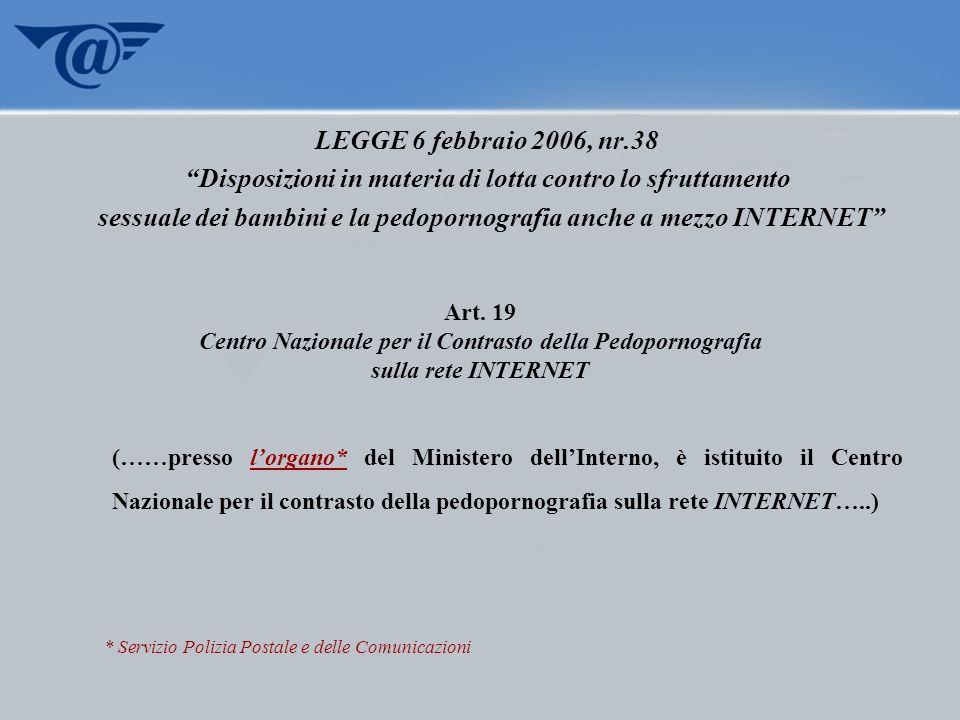 LEGGE 6 febbraio 2006, nr.38 Disposizioni in materia di lotta contro lo sfruttamento sessuale dei bambini e la pedopornografia anche a mezzo INTERNET