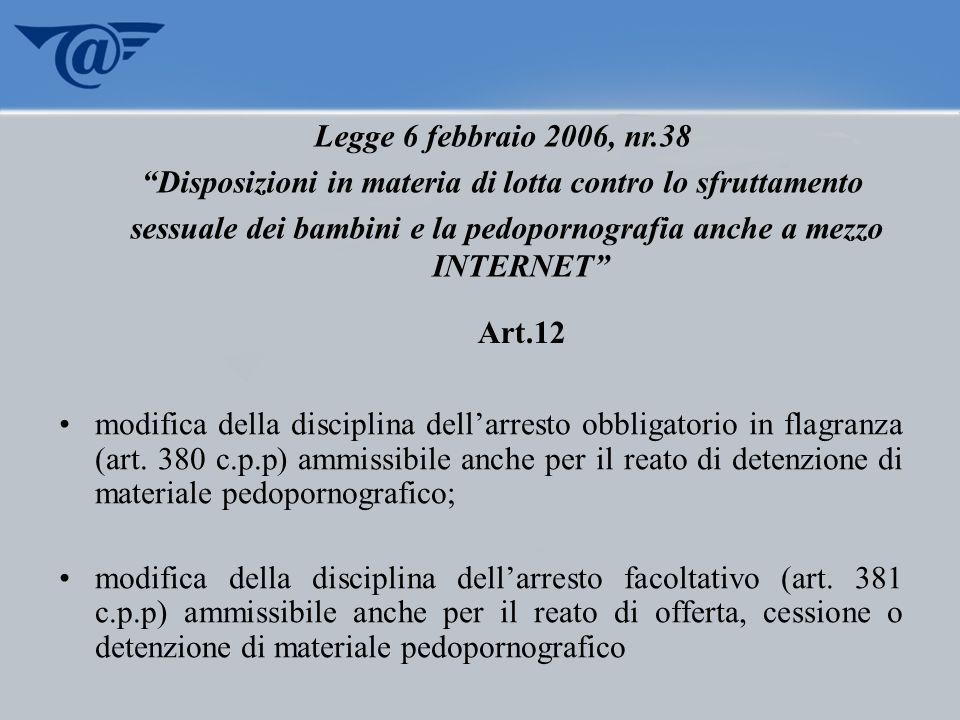 modifica della disciplina dellarresto obbligatorio in flagranza (art. 380 c.p.p) ammissibile anche per il reato di detenzione di materiale pedopornogr