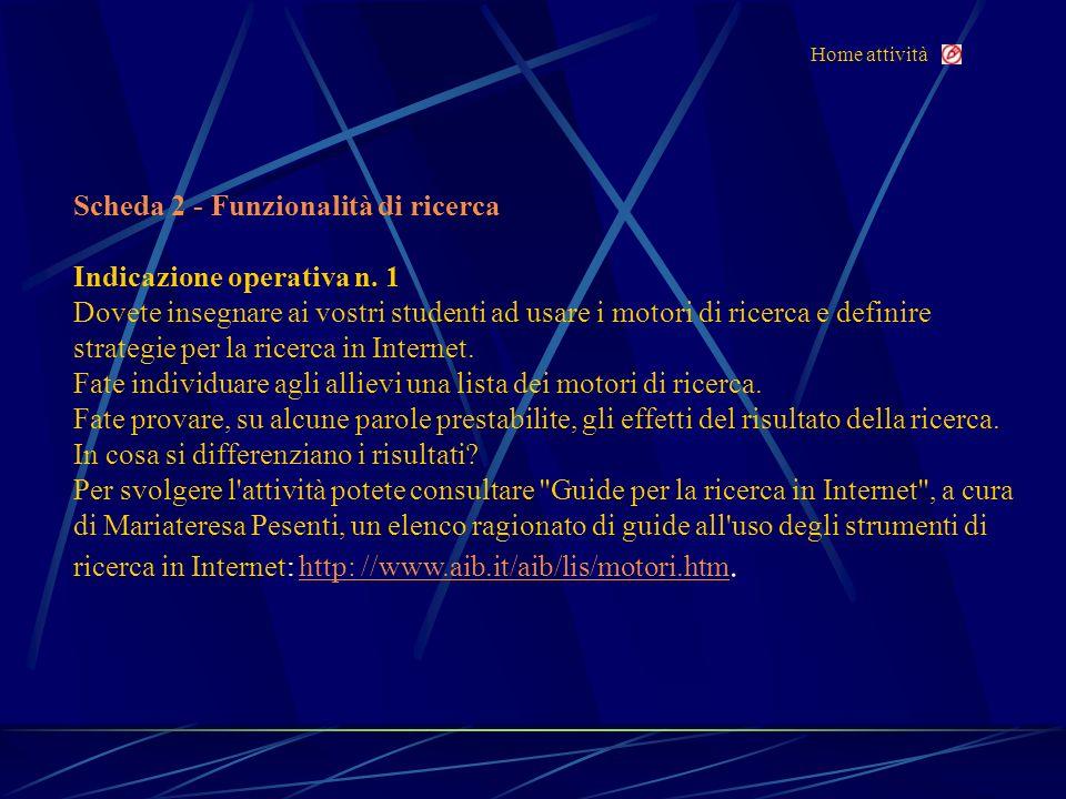 Home attività Scheda 2 - Funzionalità di ricerca Indicazione operativa n.