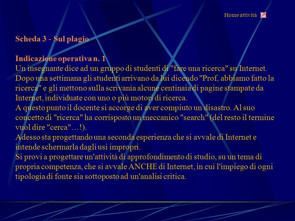 Home attività Scheda 3 - Sul plagio Indicazione operativa n.