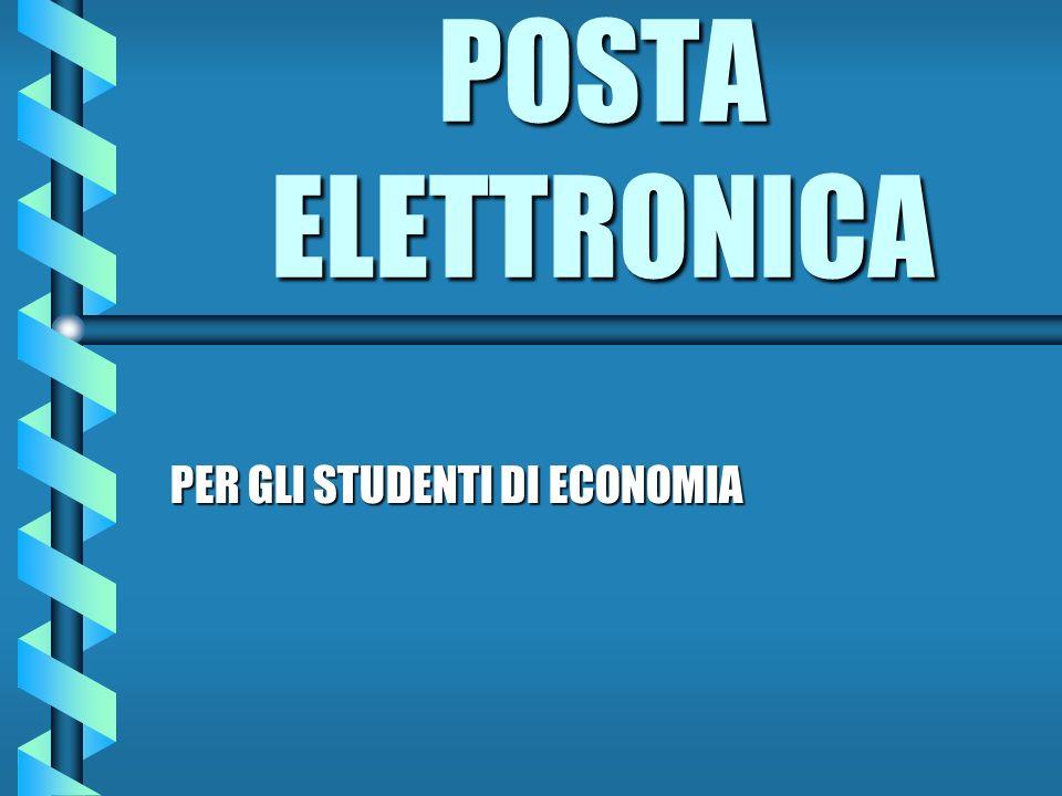 POSTA ELETTRONICA PER GLI STUDENTI DI ECONOMIA