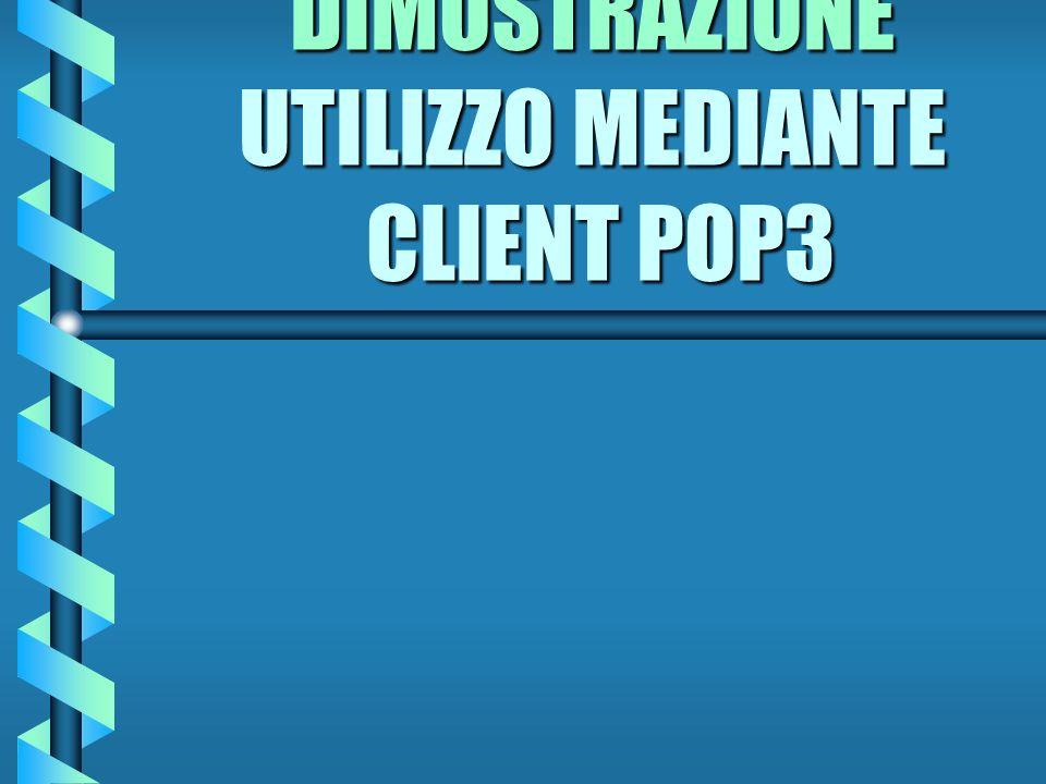 COMANDO USER PER CLIENT POP3 b USER b USER b Giuseppe Verdi, utente del dominio LASCALA con userid VERDI, proprietario della casella postale GIUSEPPEV