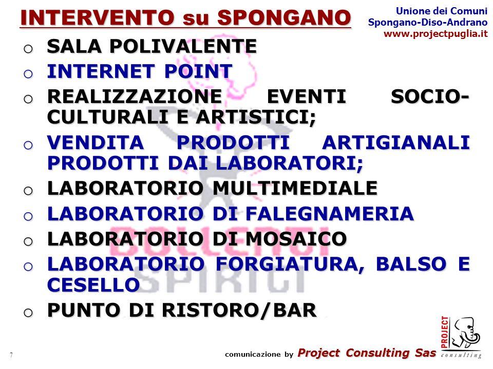 Project Consulting Sas comunicazione by Project Consulting Sas Unione dei Comuni Spongano-Diso-Andrano www.projectpuglia.it 8 INTERVENTO su SPONGANO LAVORI.