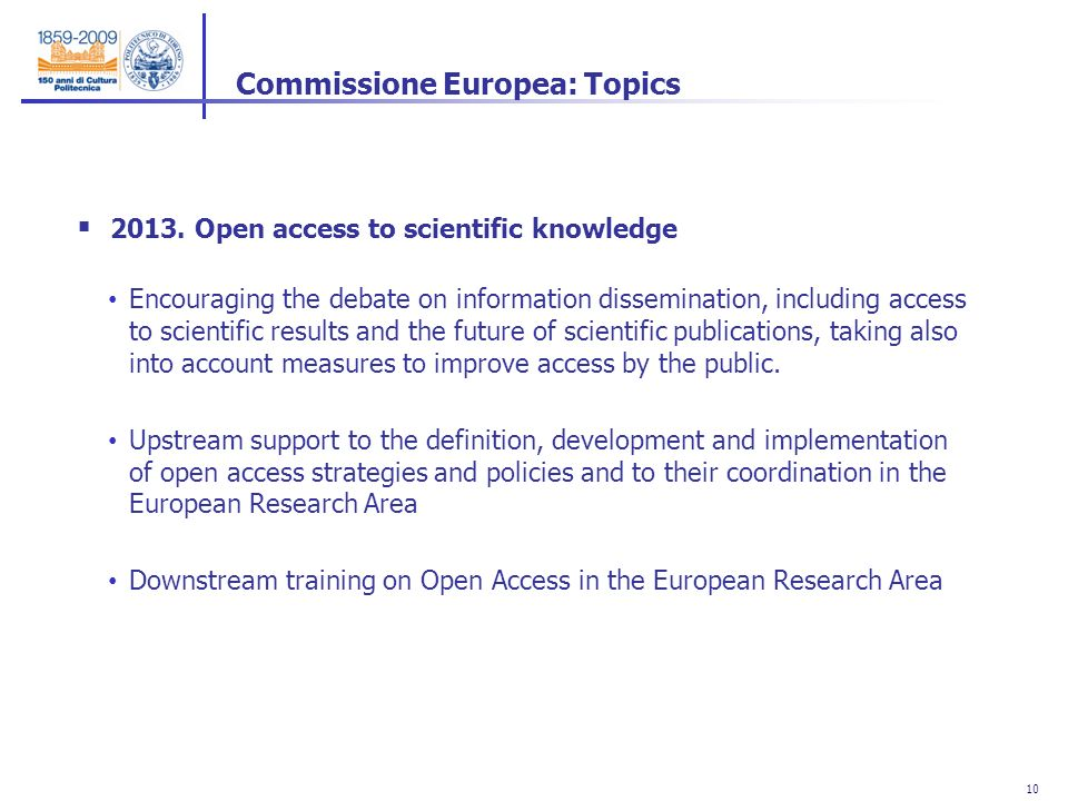 10 2013. Open access to scientific knowledge Encouraging the debate on information dissemination, including access to scientific results and the futur