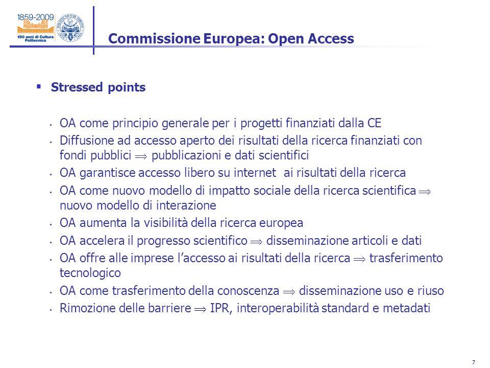 7 7 Stressed points OA come principio generale per i progetti finanziati dalla CE Diffusione ad accesso aperto dei risultati della ricerca finanziati