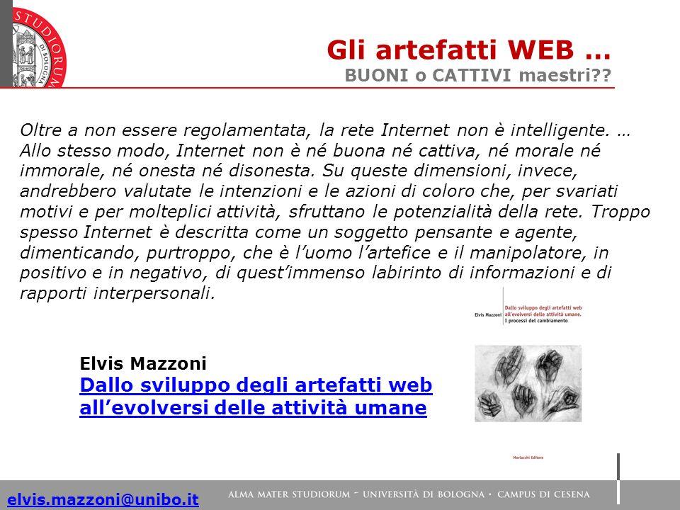elvis.mazzoni@unibo.it Oltre a non essere regolamentata, la rete Internet non è intelligente.