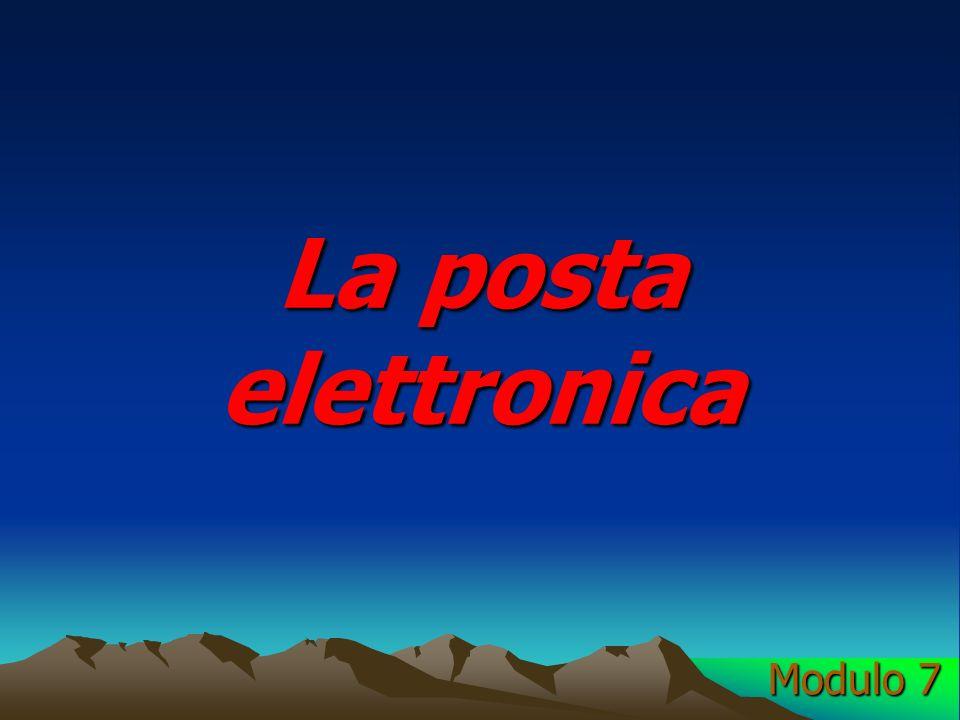 La posta elettronica Modulo 7