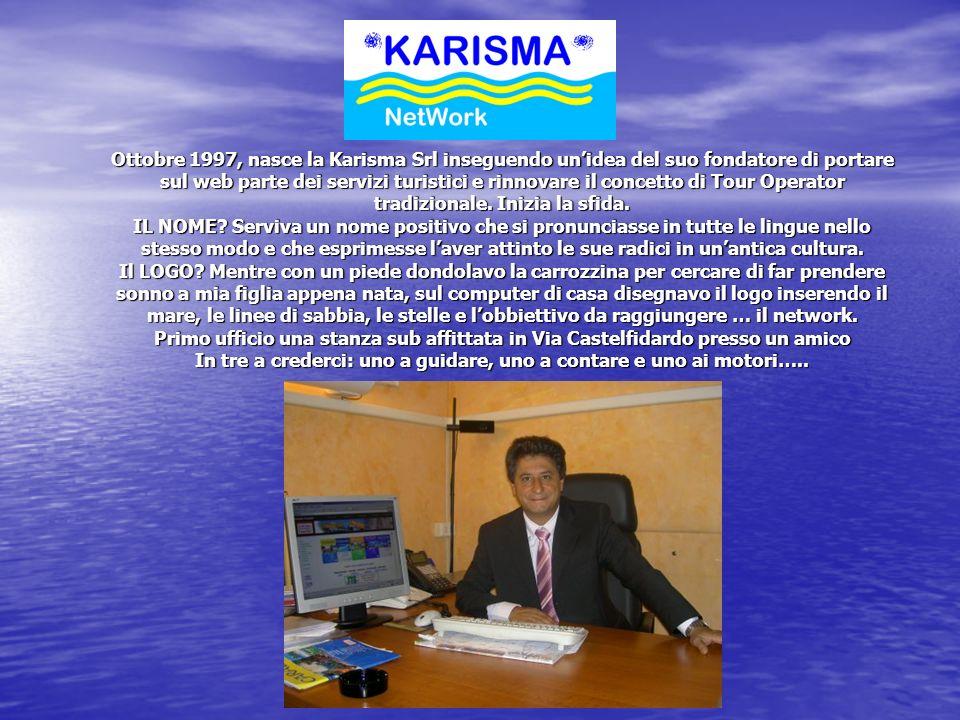 Ottobre 1997, nasce la Karisma Srl inseguendo unidea del suo fondatore di portare sul web parte dei servizi turistici e rinnovare il concetto di Tour Operator tradizionale.