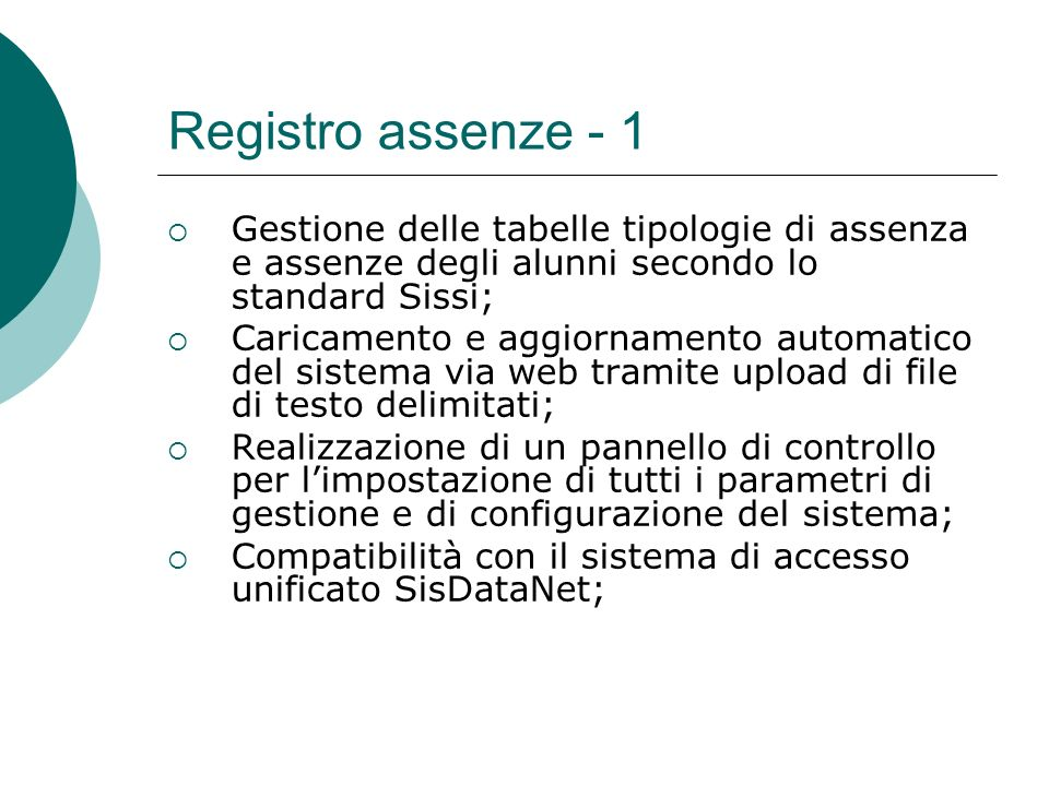 Registro assenze - 1 Gestione delle tabelle tipologie di assenza e assenze degli alunni secondo lo standard Sissi; Caricamento e aggiornamento automat
