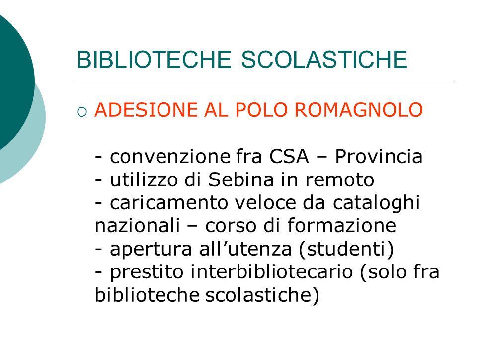 BIBLIOTECHE SCOLASTICHE ADESIONE AL POLO ROMAGNOLO - convenzione fra CSA – Provincia - utilizzo di Sebina in remoto - caricamento veloce da cataloghi