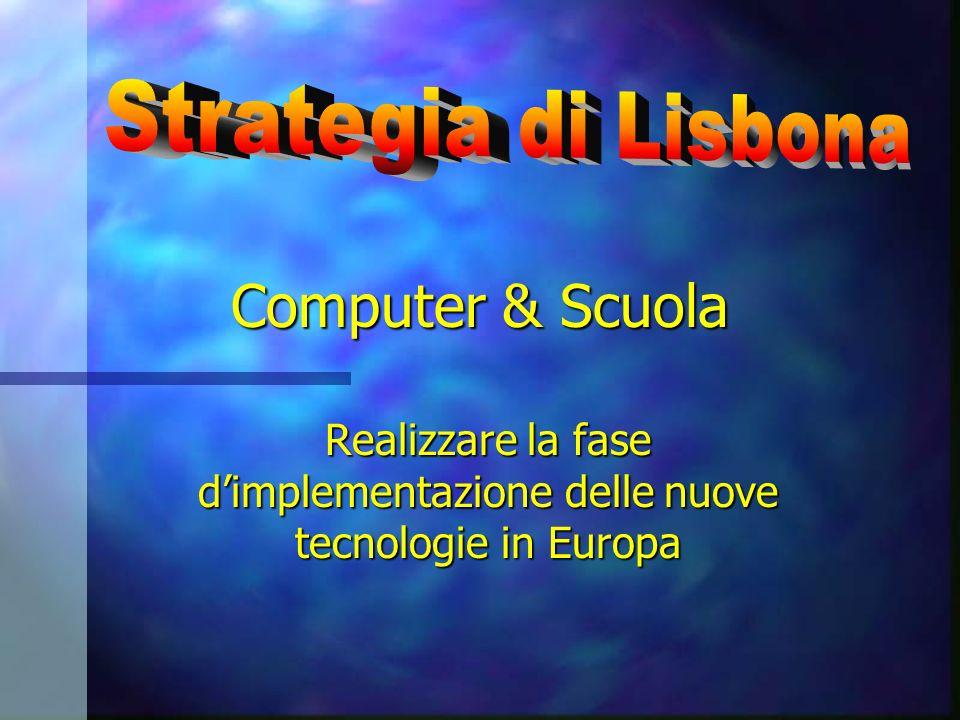 Computer & Scuola Realizzare la fase dimplementazione delle nuove tecnologie in Europa
