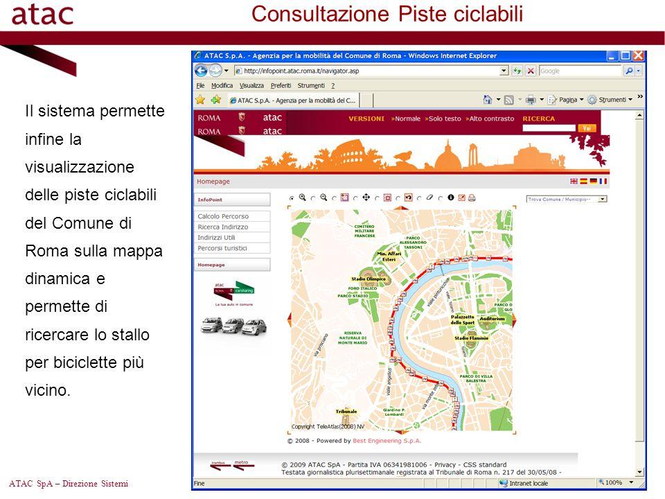 ATAC SpA – Direzione Sistemi Consultazione Piste ciclabili Il sistema permette infine la visualizzazione delle piste ciclabili del Comune di Roma sull