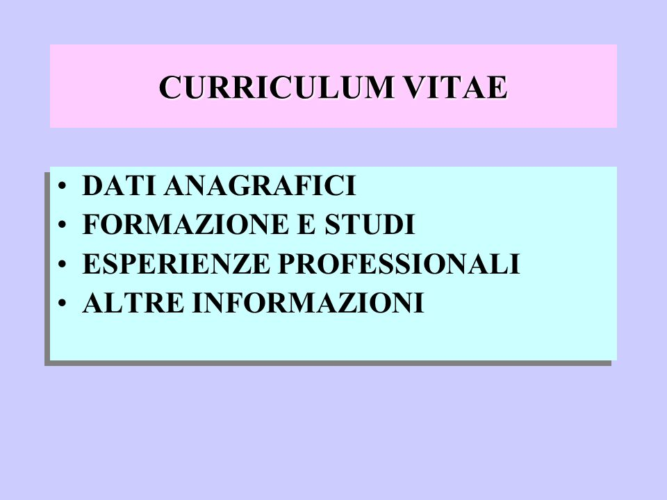 CURRICULUM VITAE DATI ANAGRAFICI FORMAZIONE E STUDI ESPERIENZE PROFESSIONALI ALTRE INFORMAZIONI DATI ANAGRAFICI FORMAZIONE E STUDI ESPERIENZE PROFESSI