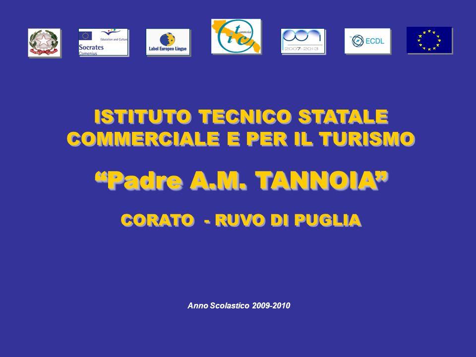ISTITUTO TECNICO STATALE COMMERCIALE E PER IL TURISMO Padre A.M. TANNOIA CORATO - RUVO DI PUGLIA ISTITUTO TECNICO STATALE COMMERCIALE E PER IL TURISMO