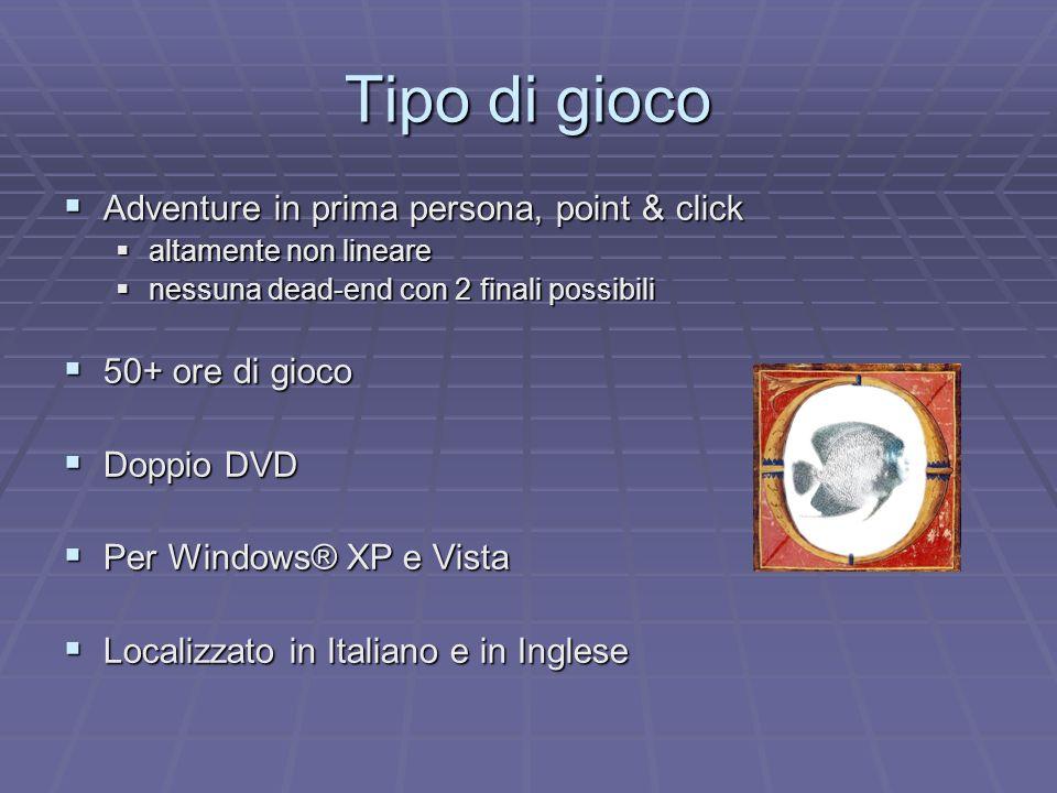 Tipo di gioco Adventure in prima persona, point & click Adventure in prima persona, point & click altamente non lineare altamente non lineare nessuna