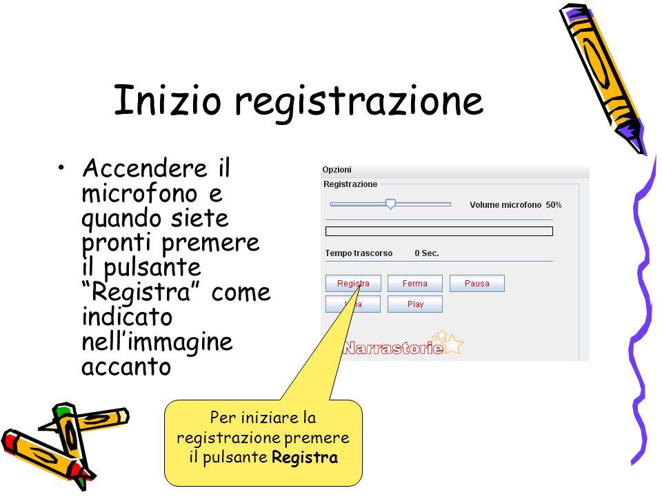 Inizio registrazione Accendere il microfono e quando siete pronti premere il pulsante Registra come indicato nellimmagine accanto Per iniziare la registrazione premere il pulsante Registra