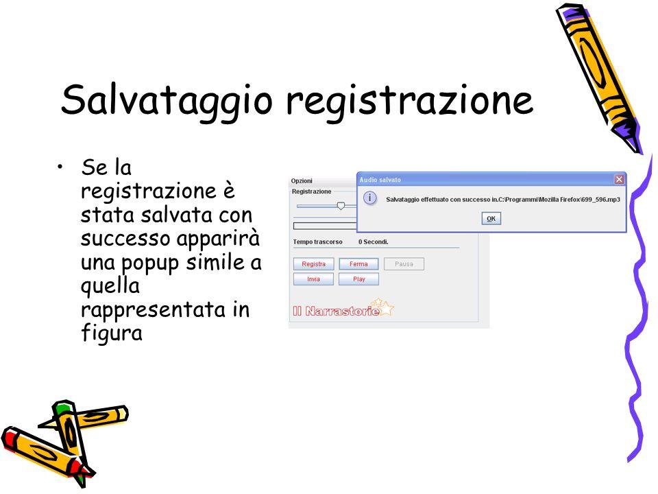 Salvataggio registrazione Se la registrazione è stata salvata con successo apparirà una popup simile a quella rappresentata in figura