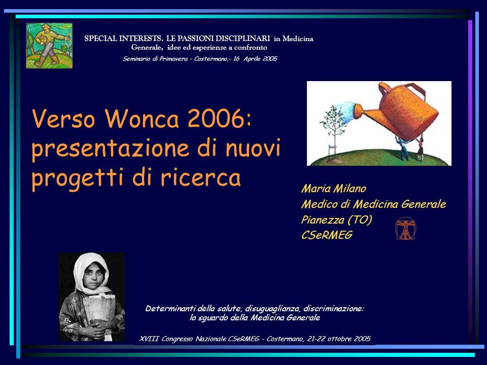 Maria Milano Medico di Medicina Generale Pianezza (TO) CSeRMEG SPECIAL INTERESTS. LE PASSIONI DISCIPLINARI in Medicina Generale, idee ed esperienze a