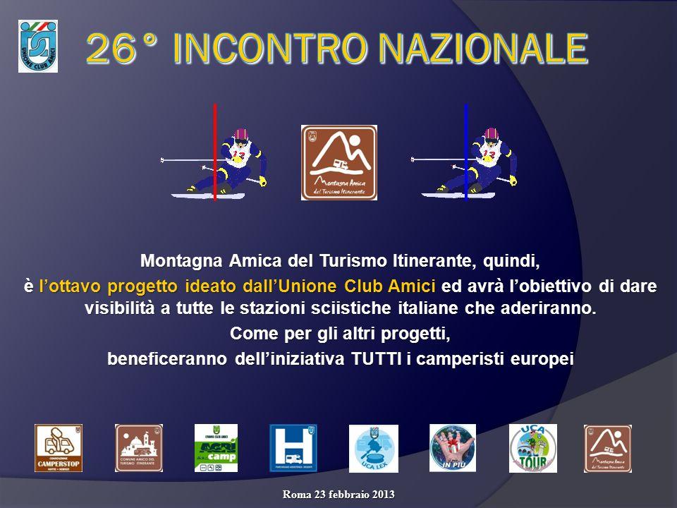 Montagna Amica del Turismo Itinerante, quindi, è lottavo progetto ideato dallUnione Club Amici ed avrà lobiettivo di dare visibilità a tutte le stazioni sciistiche italiane che aderiranno.