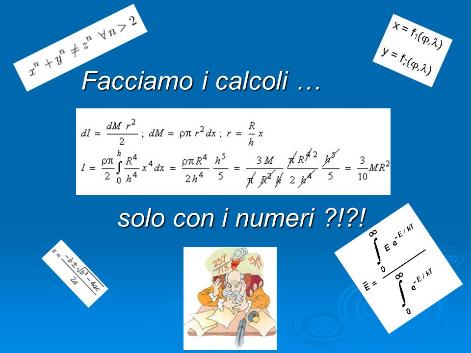 Facciamo i calcoli … solo con i numeri ?!?!