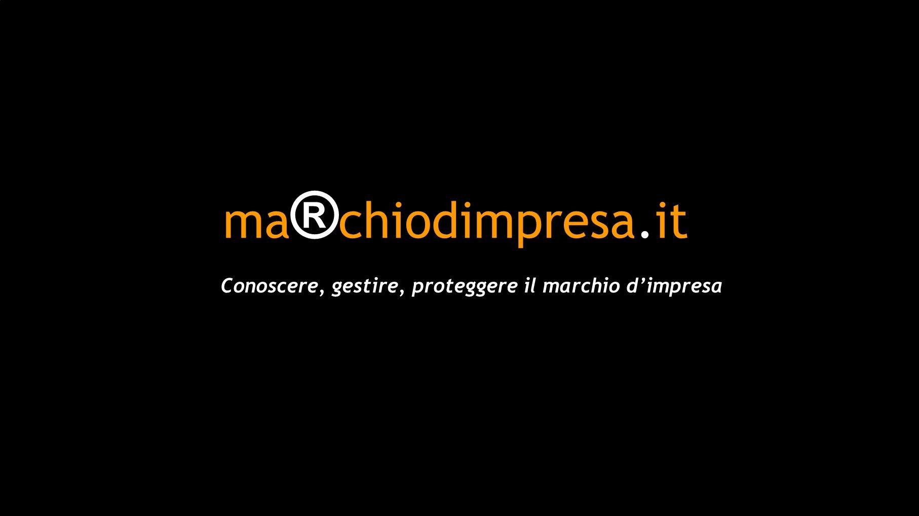 info@marchiodimpresa.it La protezione del tuo marchio è una impresa seria
