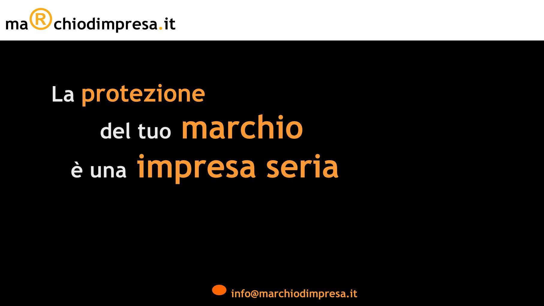info@marchiodimpresa.it …ma cos`è un marchio dimpresa .