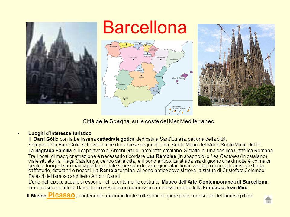 Barcellona Città della Spagna, sulla costa del Mar Mediterraneo. Luoghi dinteresse turistico Il Barri Gòtic con la bellissima cattedrale gotica dedica