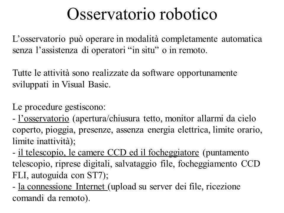 Osservatorio robotico Losservatorio può operare in modalità completamente automatica senza lassistenza di operatori in situ o in remoto.