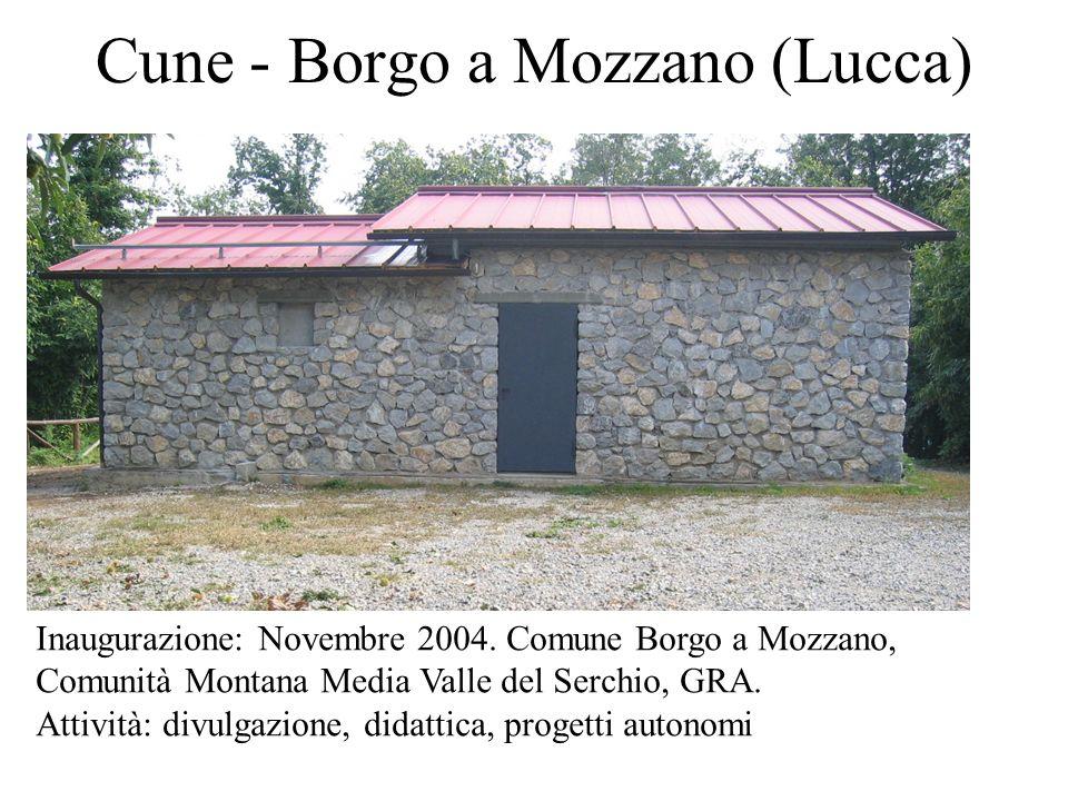 Cune - Borgo a Mozzano (Lucca) Inaugurazione: Novembre 2004. Comune Borgo a Mozzano, Comunità Montana Media Valle del Serchio, GRA. Attività: divulgaz