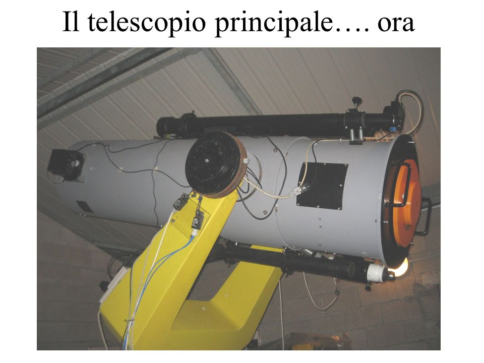 Il telescopio principale…. ora