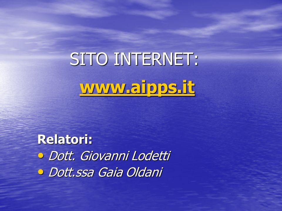 SITO INTERNET: www.aipps.it Relatori: Dott. Giovanni Lodetti Dott.