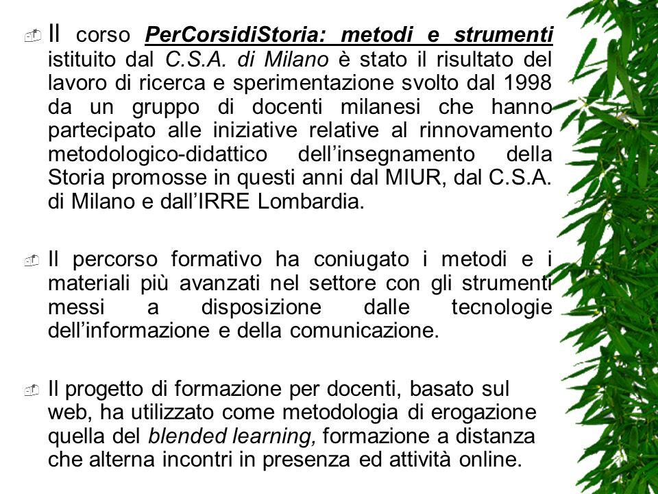 Il corso PerCorsidiStoria: metodi e strumenti istituito dal C.S.A. di Milano è stato il risultato del lavoro di ricerca e sperimentazione svolto dal 1