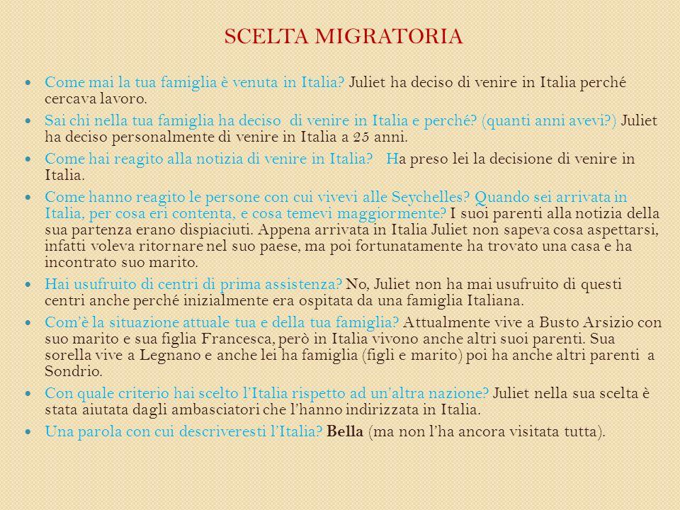 SCELTA MIGRATORIA Come mai la tua famiglia è venuta in Italia.