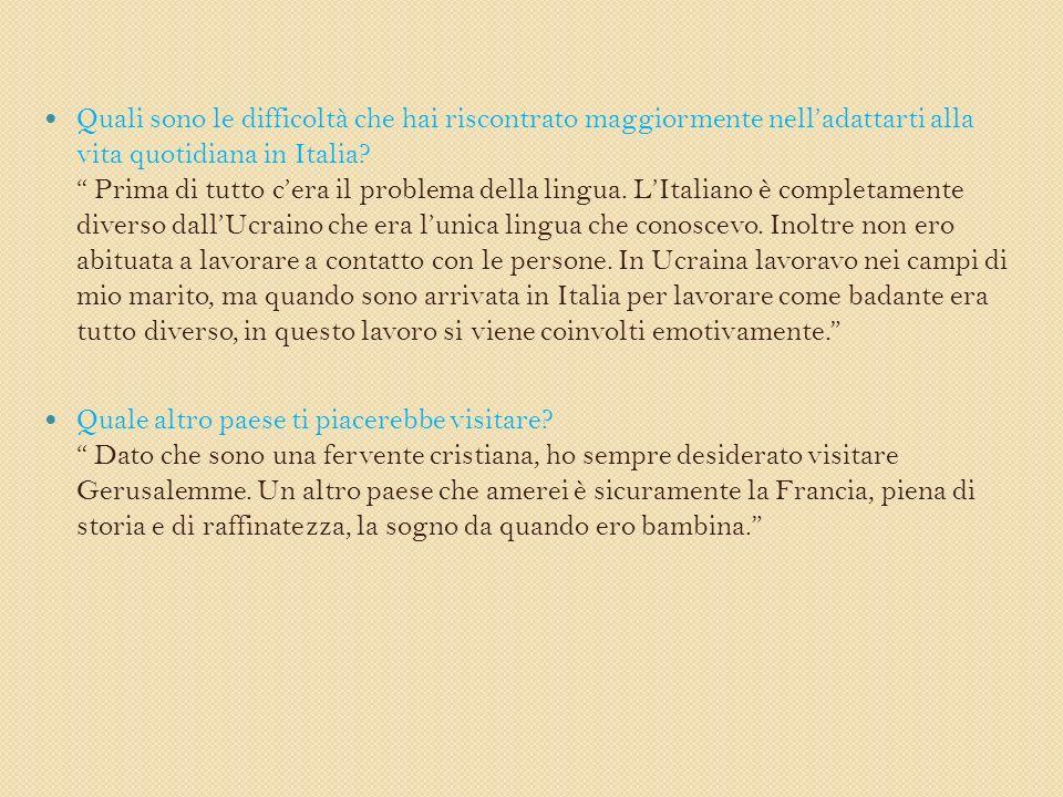 Quali sono le difficoltà che hai riscontrato maggiormente nelladattarti alla vita quotidiana in Italia.