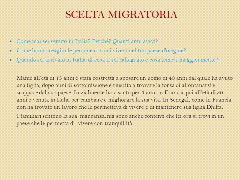SCELTA MIGRATORIA Come mai sei venuto in Italia. Perché.