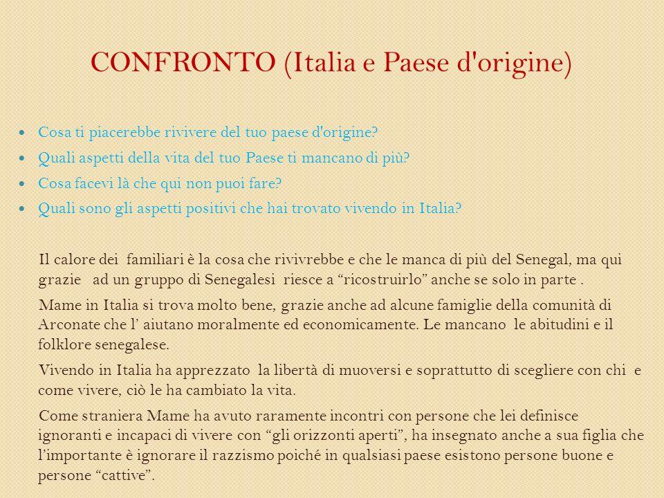CONFRONTO (Italia e Paese d origine) Cosa ti piacerebbe rivivere del tuo paese d origine.