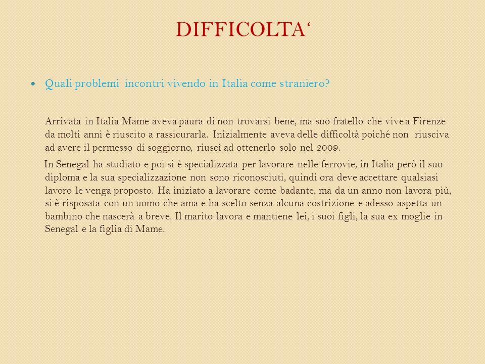 DIFFICOLTA Quali problemi incontri vivendo in Italia come straniero.