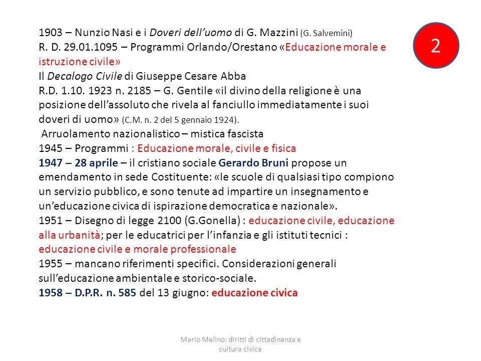2 1903 – Nunzio Nasi e i Doveri delluomo di G. Mazzini (G. Salvemini) R. D. 29.01.1095 – Programmi Orlando/Orestano «Educazione morale e istruzione ci