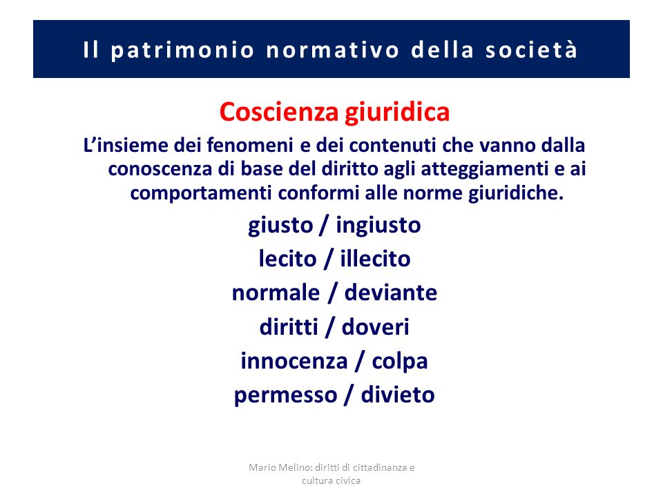 Coscienza giuridica Linsieme dei fenomeni e dei contenuti che vanno dalla conoscenza di base del diritto agli atteggiamenti e ai comportamenti conform