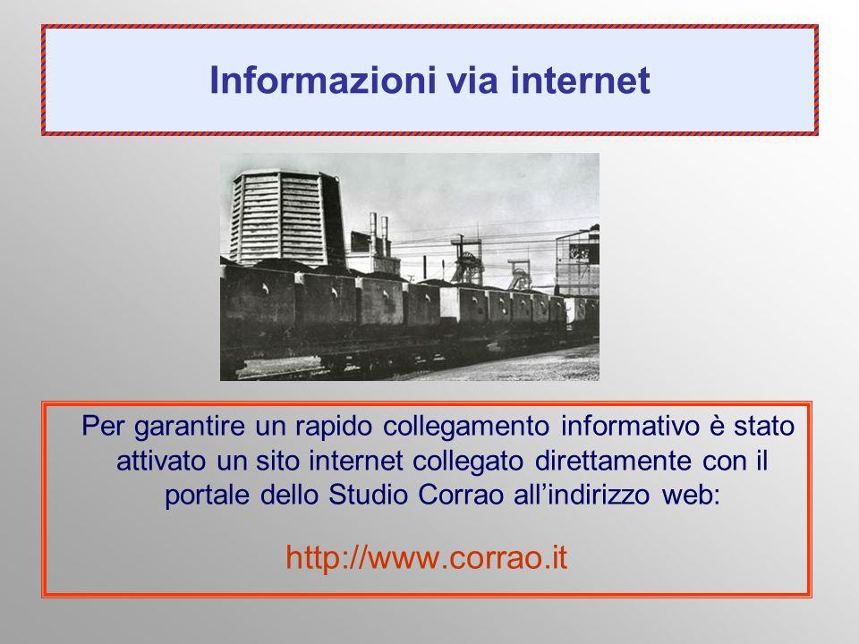 Informazioni via internet Per garantire un rapido collegamento informativo è stato attivato un sito internet collegato direttamente con il portale del