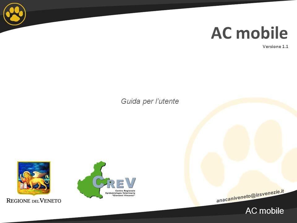 AC mobile Versione 1.1 Guida per lutente anacaniveneto@izsvenezie.i t AC mobile