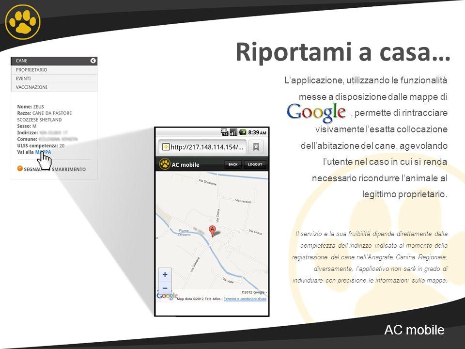 Riportami a casa… Lapplicazione, utilizzando le funzionalità messe a disposizione dalle mappe di google, permette di rintracciare visivamente lesatta