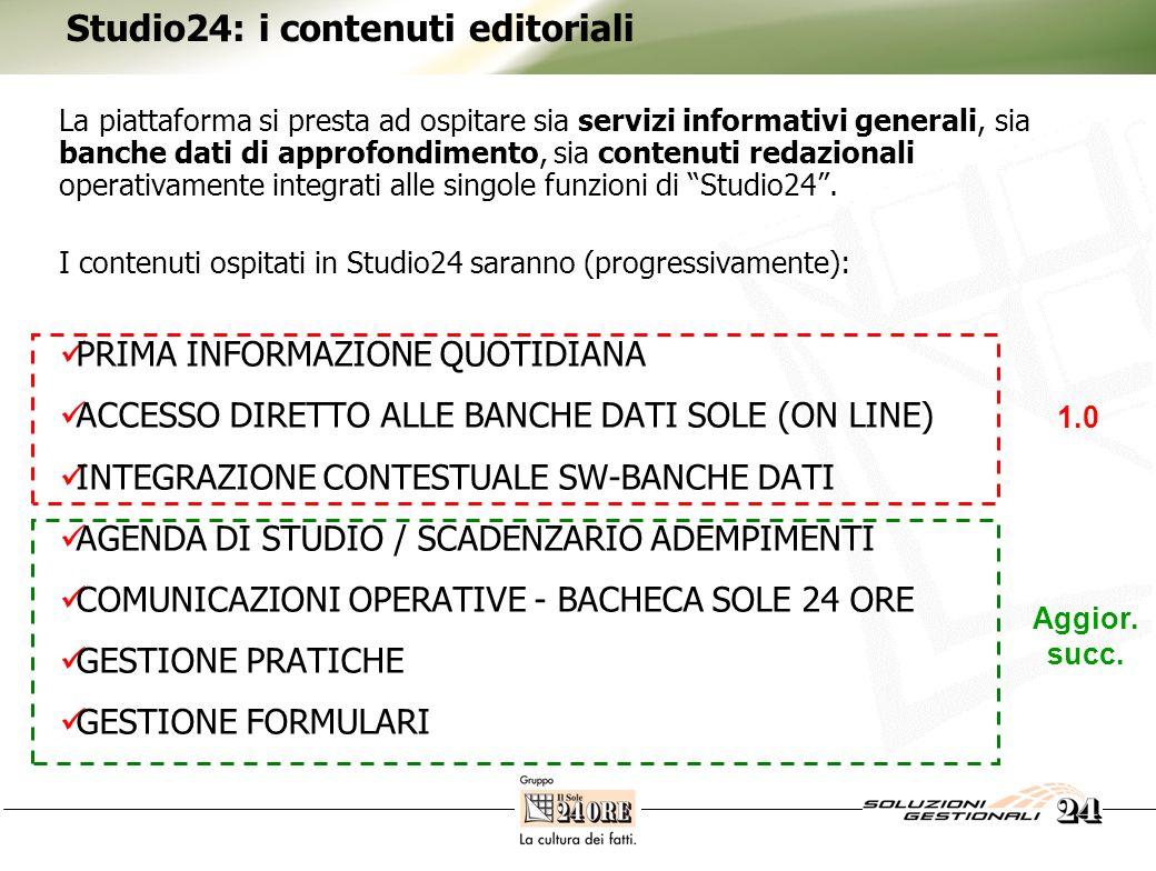 Studio24: i contenuti editoriali La piattaforma si presta ad ospitare sia servizi informativi generali, sia banche dati di approfondimento, sia conten