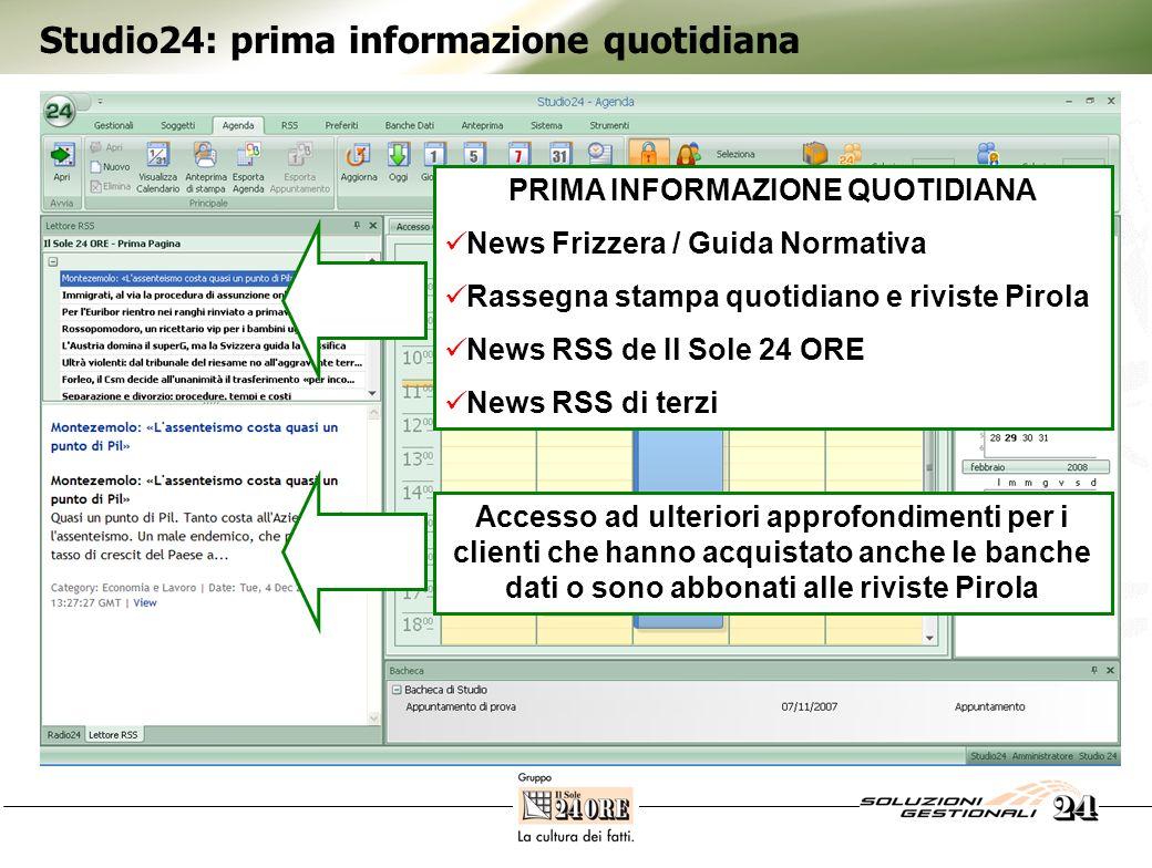 Studio24: prima informazione quotidiana PRIMA INFORMAZIONE QUOTIDIANA News Frizzera / Guida Normativa Rassegna stampa quotidiano e riviste Pirola News