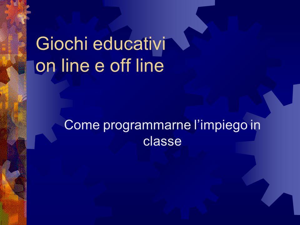 Giochi educativi on line e off line Come programmarne limpiego in classe
