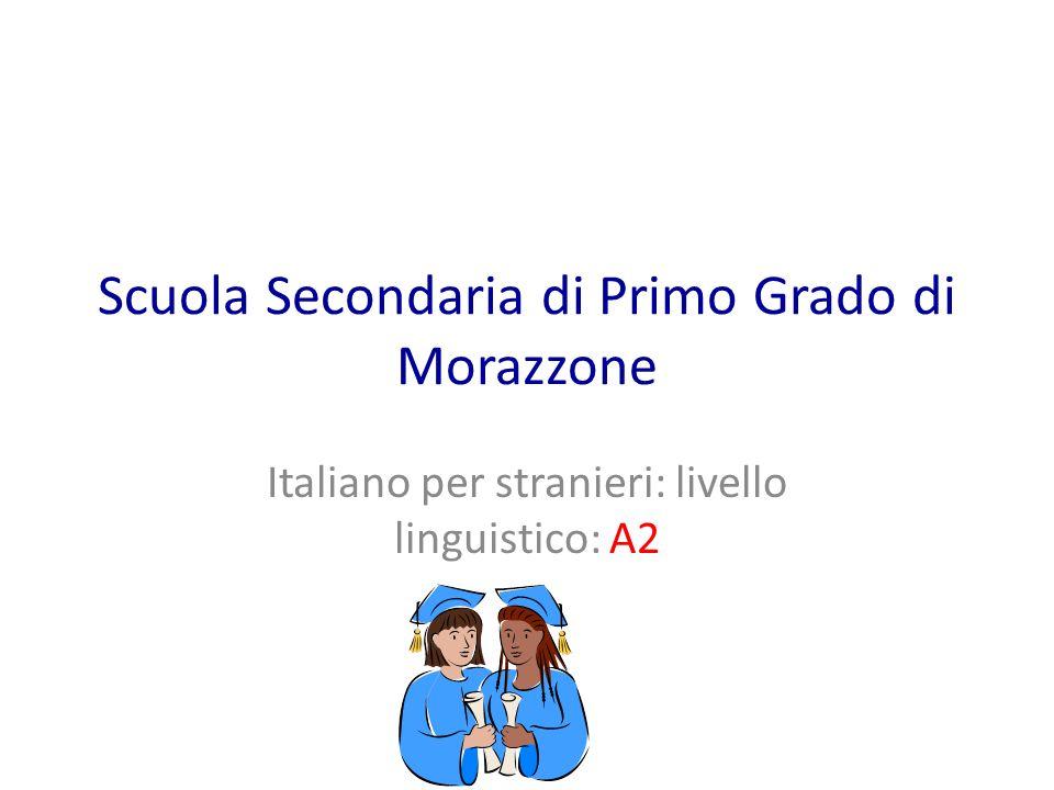 Scuola Secondaria di Primo Grado di Morazzone Italiano per stranieri: livello linguistico: A2 1
