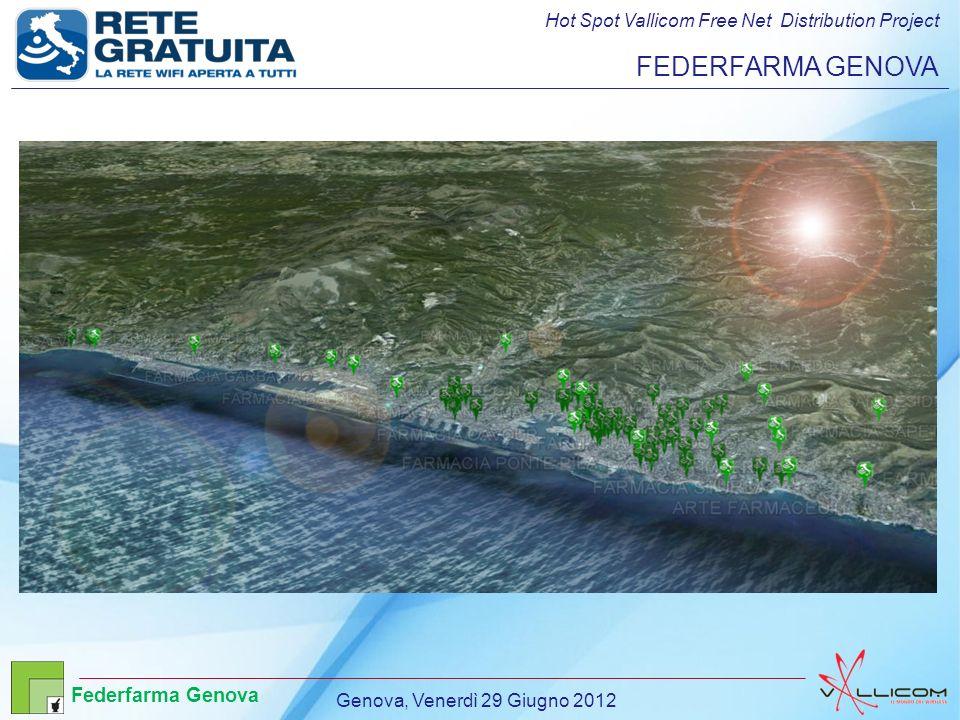Hot Spot Vallicom Free Net Distribution Project FEDERFARMA GENOVA Genova, Venerdì 29 Giugno 2012 Federfarma Genova