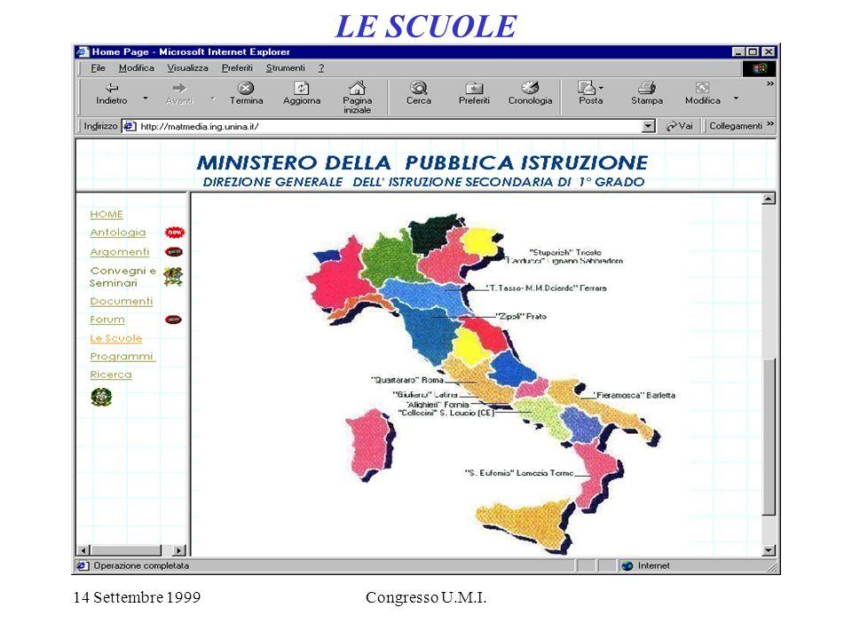 14 Settembre 1999Congresso U.M.I. LE SCUOLE